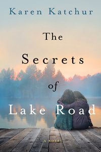 The Secrets of Lake Road -- Karen Katchur